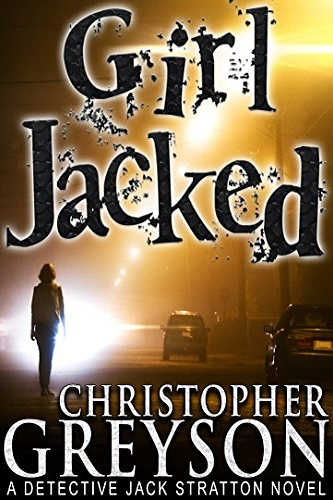 GIRL JACKED Detective Jack Stratton Mystery Series (Detective Jack Stratton Mystery Thriller Series Book 1) Review