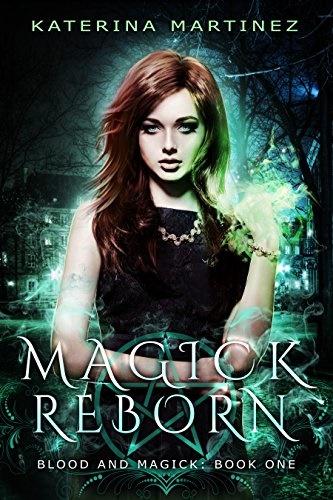 Magick Reborn A New Adult Urban Fantasy Novel (Blood and Magick Book 1) Review