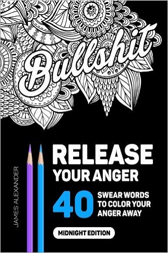 Release Your Anger An Adult Coloring Book with 40 Swear Words to Color and Relax, Midnight Edition Review
